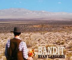 Ryan Langlois - Bandit